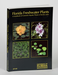 Florida Freshwater Plants: Handbook of Common Aquatic Plants in Florida Lakes