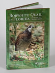 Bobwhite Quail in Florida: Ecology and Management