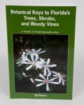 Botanical Keys to Florida's Trees, Shrubs, and Woody Vines