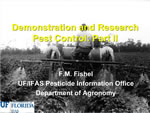 Demonstration and Research Pest Control: Part II