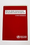 Effective Media Communication during Public Health Emergencies